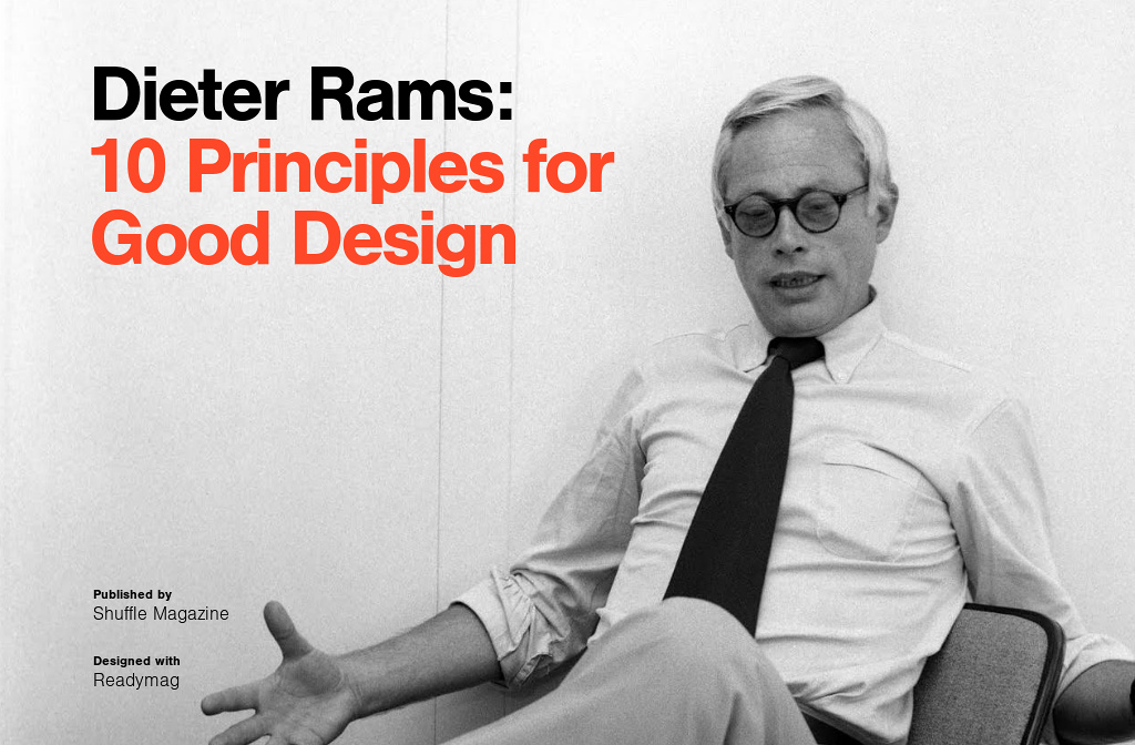 dieter rams ten principles for good design by shuffle readymag. Black Bedroom Furniture Sets. Home Design Ideas