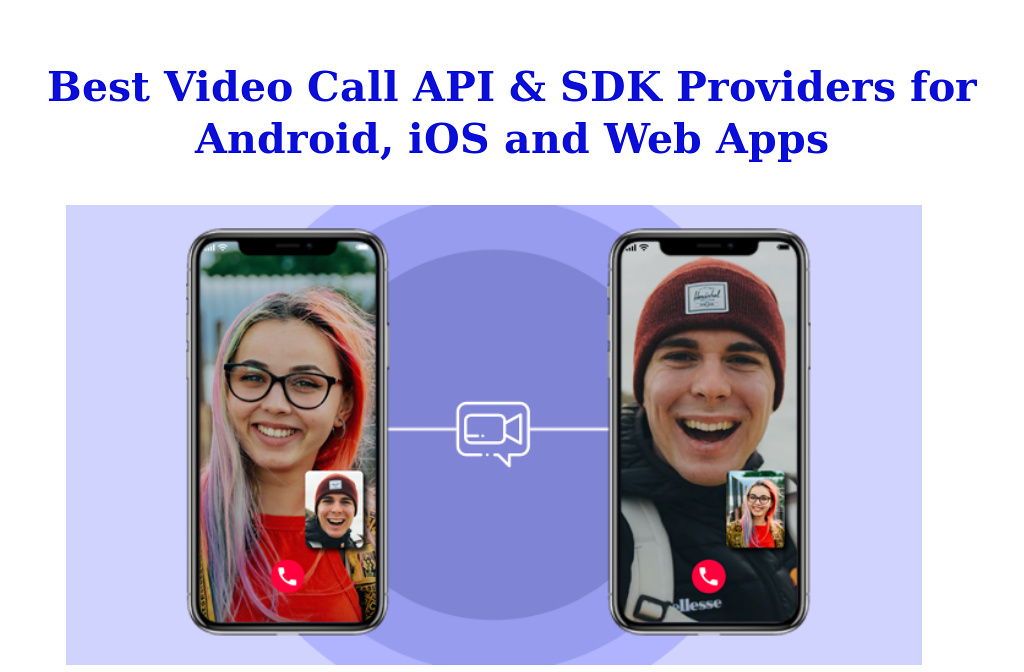 'Best Video Call API & SDK Providers for Android, iOS and Web Apps' by Charlie Leo