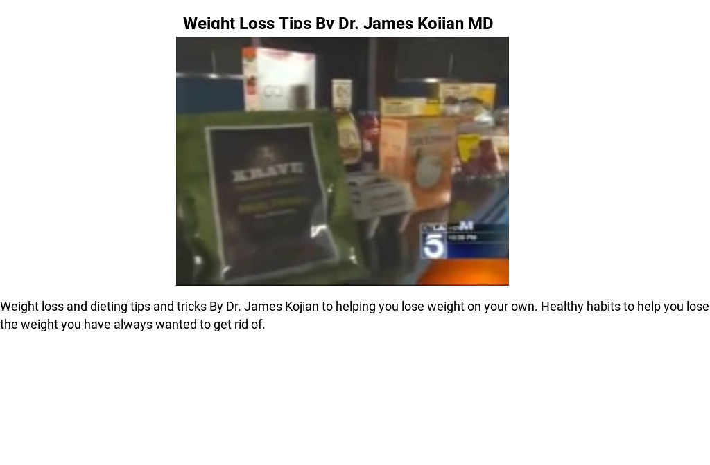Weight Loss Tips By Dr James Kojian Md