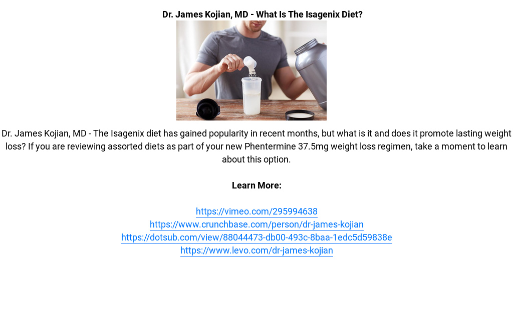 Dr James Kojian Md What Is The Isagenix Diet